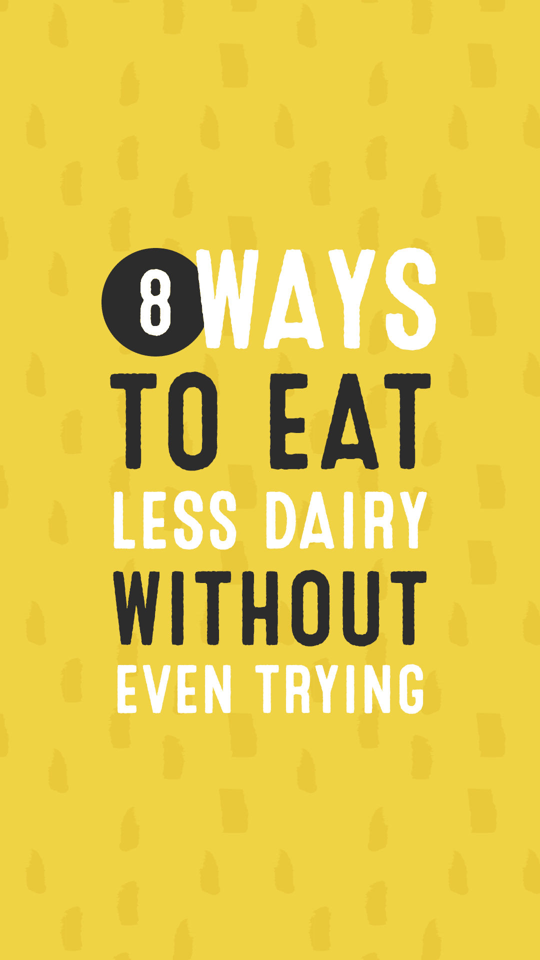 8 Ways to Eat Less Dairy Without Even Trying