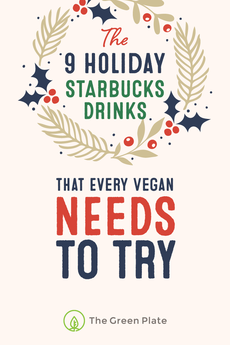 The 9 Holiday Drinks at Starbucks That Every Vegan Needs to Try