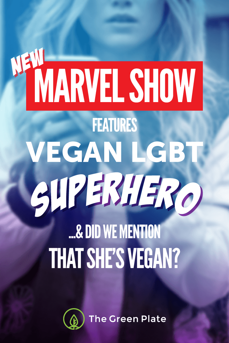 Hell Yeah! New Marvel Show Features Vegan LGBT Superhero… and Did We Mention That She's Vegan?
