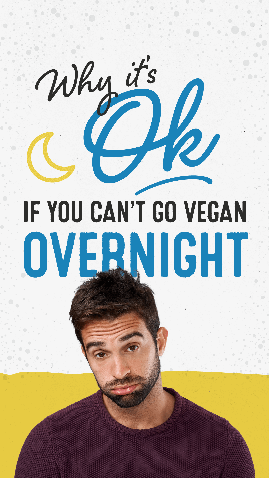 Why It's OK If You Can't Go Vegan Overnight