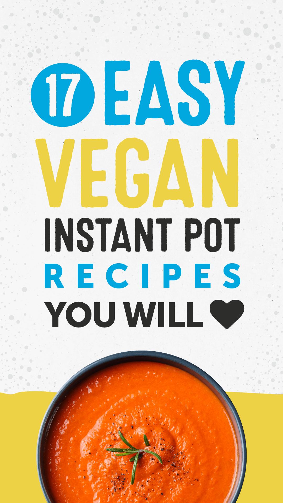 17 Easy Vegan Instant Pot Recipes You'll Love