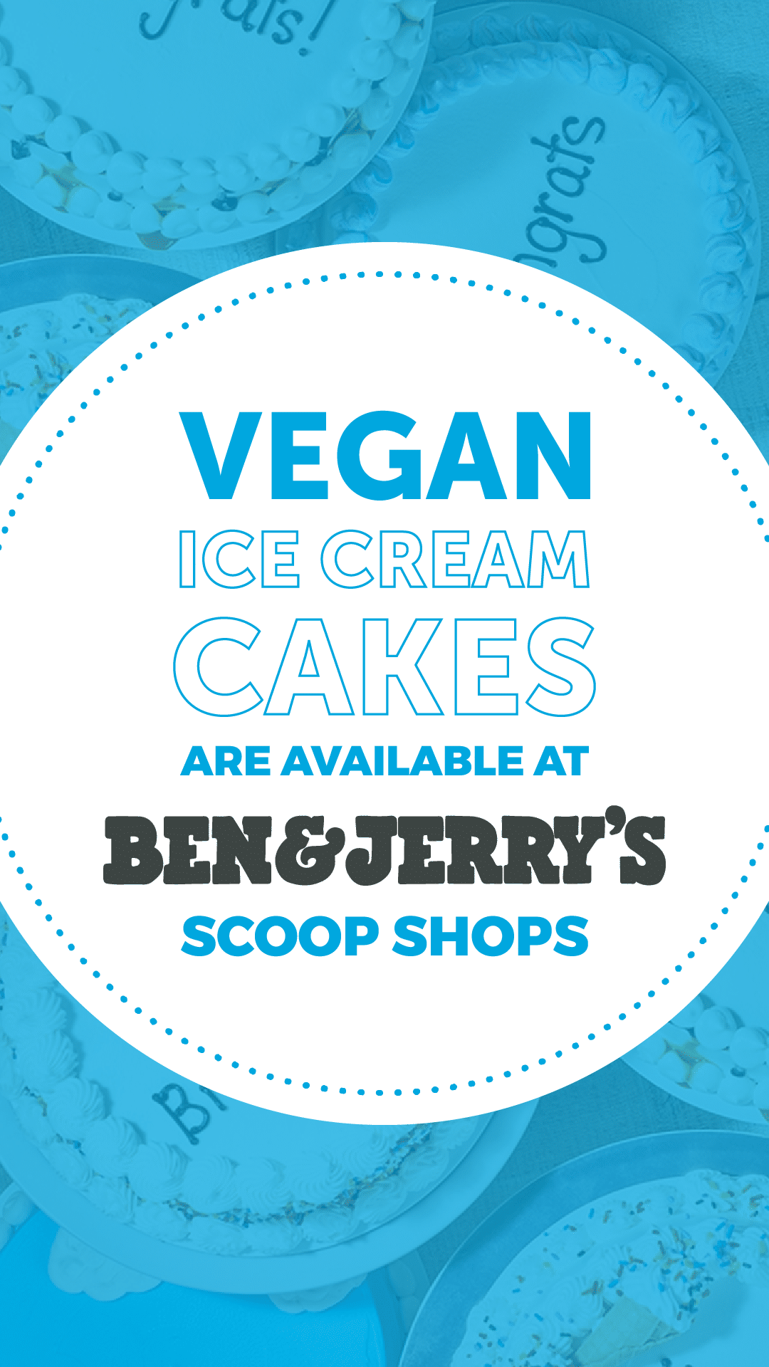 Vegan Ice Cream Cakes Are Available at Ben & Jerry's Scoop Shops