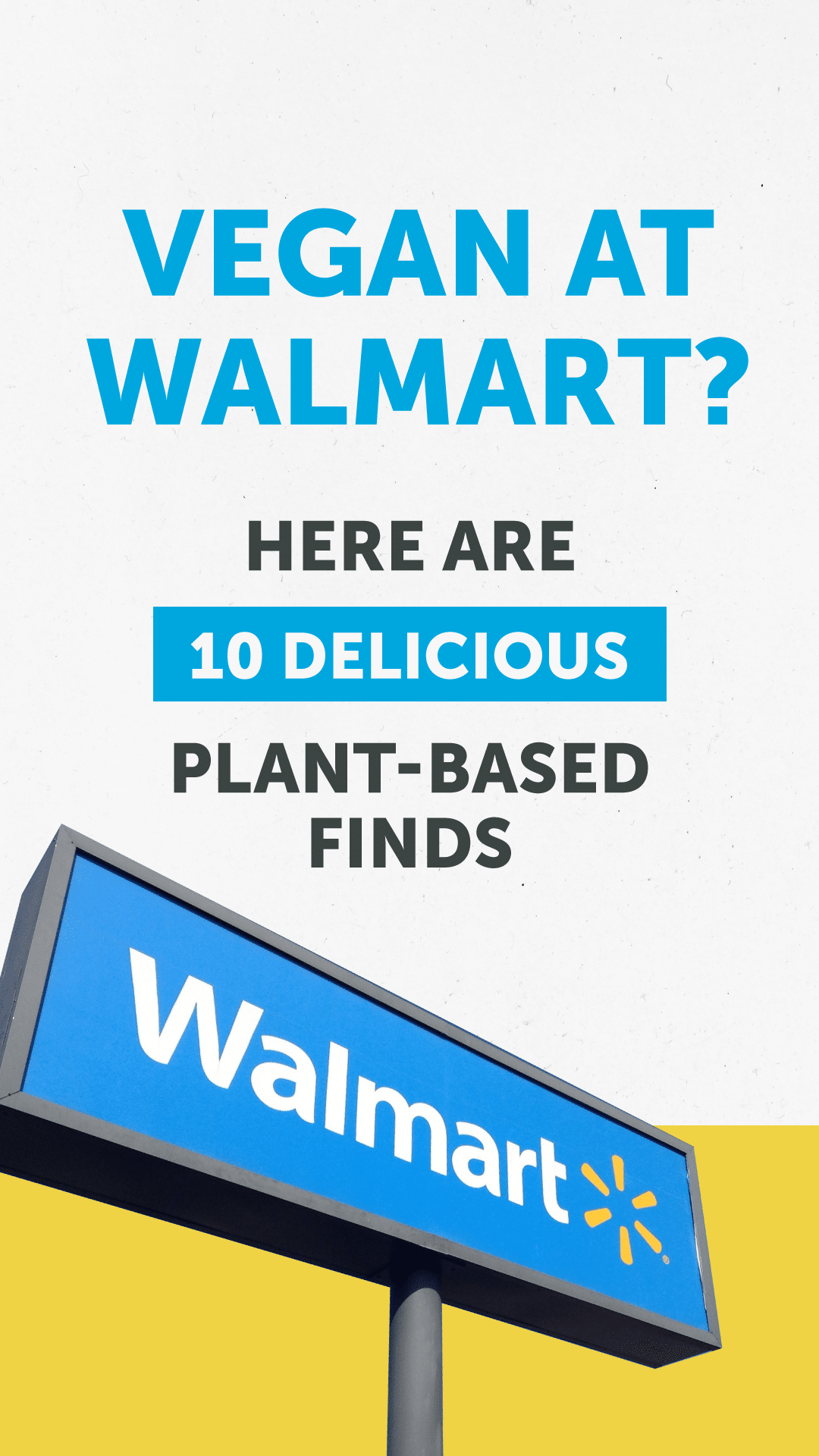 Vegan at Walmart? Here Are 10 Delicious Plant-Based Finds