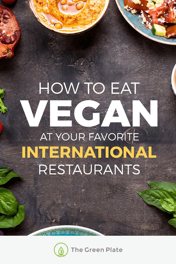Here's How to Eat Vegan at Your Favorite International Restaurants