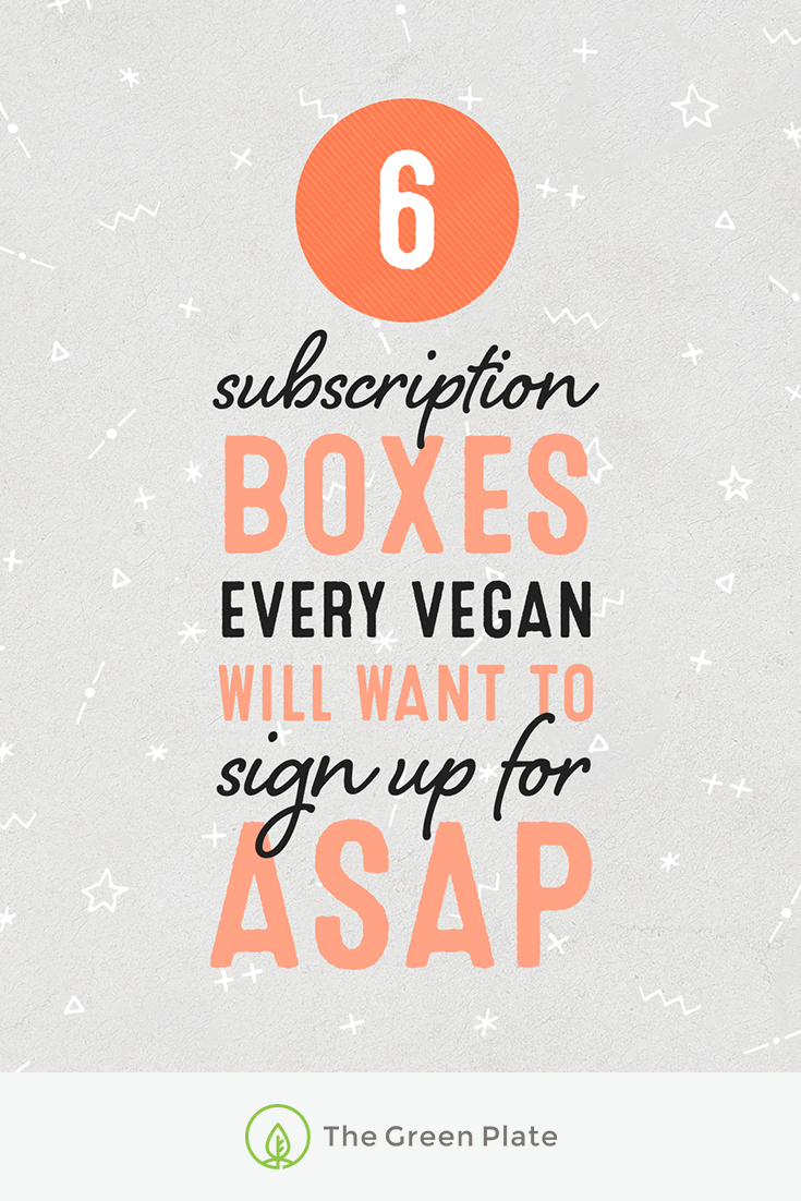 6 Subscription Boxes Every Vegan Will Want to Sign Up for ASAP