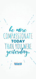 Be-More-Compassionate-IPHONE-X-139x300 These 10 Free Vegan iPhone Wallpapers Will Inspire You